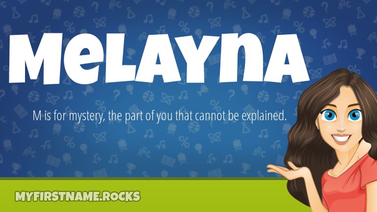 My First Name Melayna Rocks!