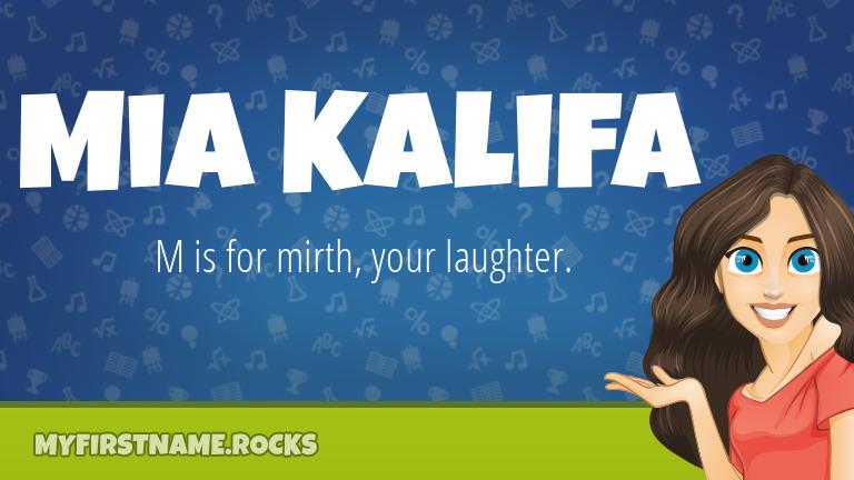 My First Name Mia Kalifa Rocks!