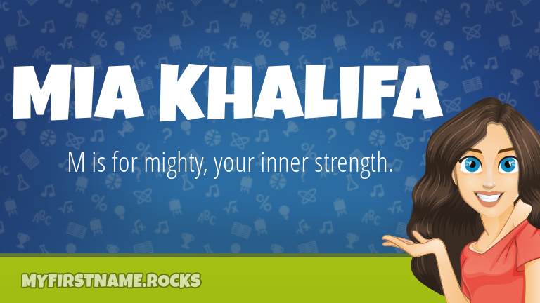 My First Name Mia Khalifa Rocks!