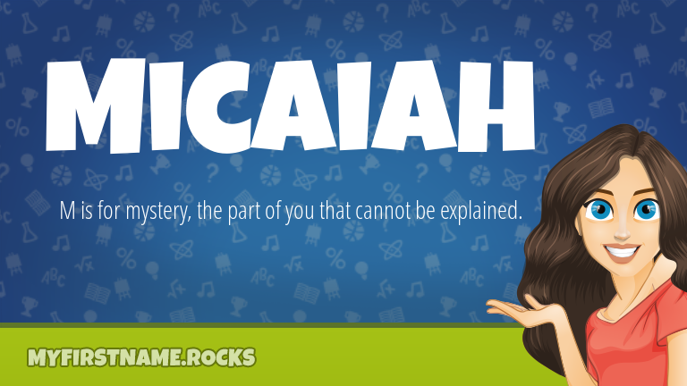 My First Name Micaiah Rocks!