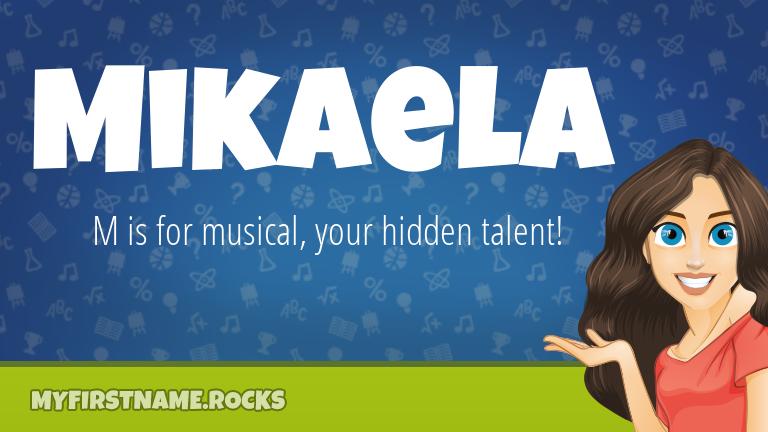 My First Name Mikaela Rocks!