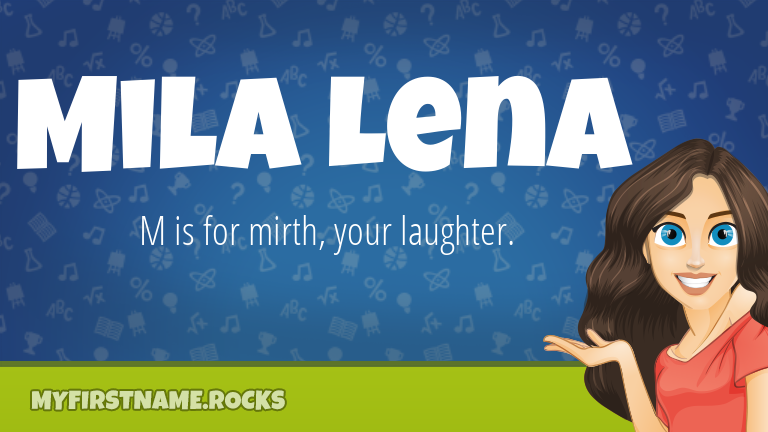 My First Name Mila Lena Rocks!