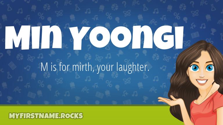My First Name Min Yoongi Rocks!