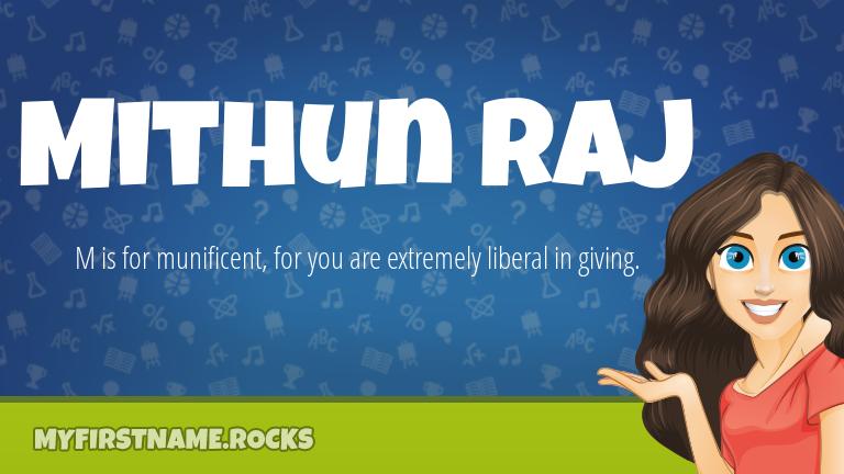 My First Name Mithun Raj Rocks!