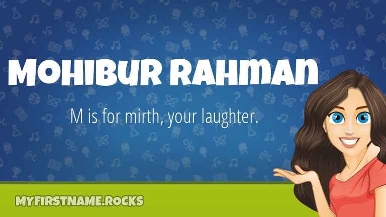 My First Name Mohibur Rahman Rocks!