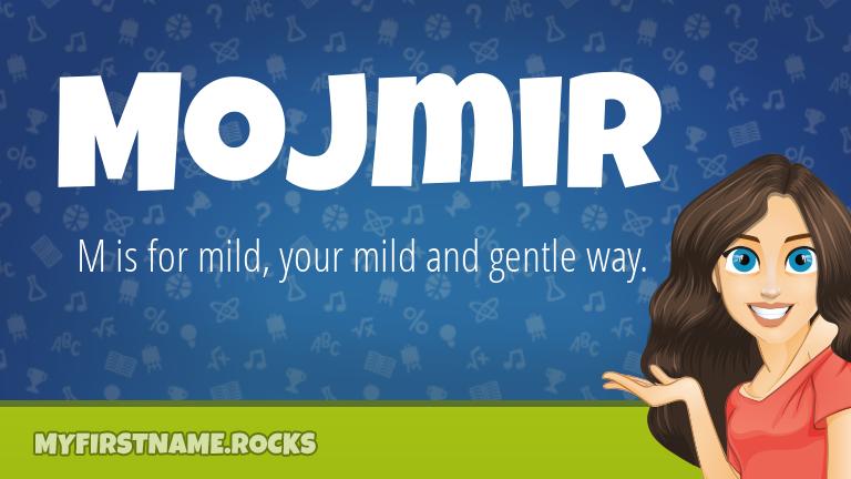 My First Name Mojmir Rocks!