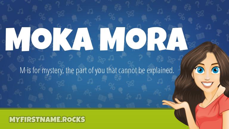 My First Name Moka Mora Rocks!