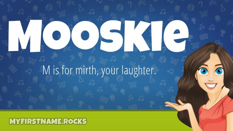 My First Name Mooskie Rocks!
