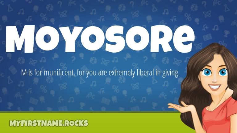 My First Name Moyosore Rocks!