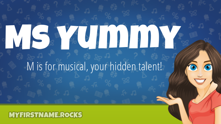 My First Name Ms Yummy Rocks!