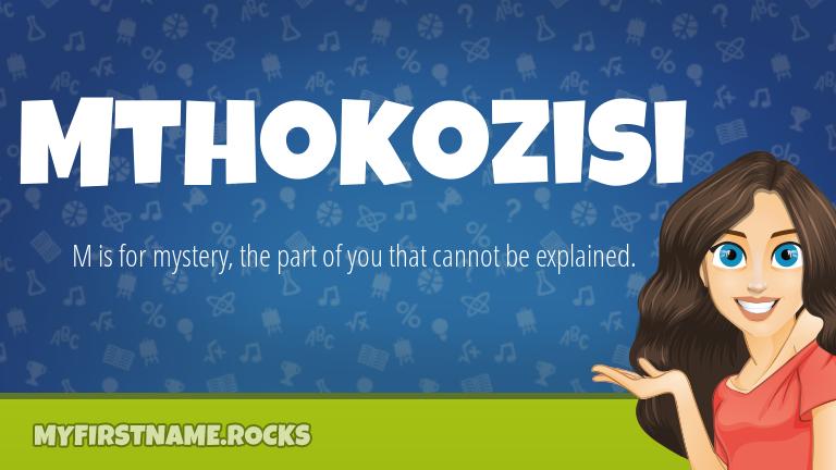 My First Name Mthokozisi Rocks!
