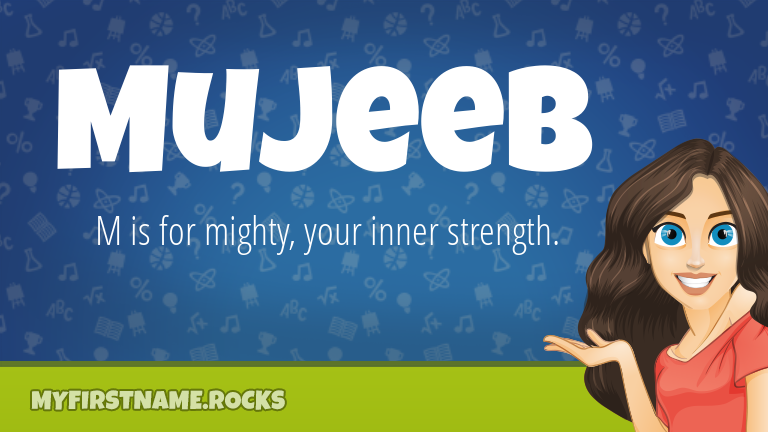 My First Name Mujeeb Rocks!
