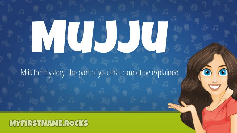 My First Name Mujju Rocks!
