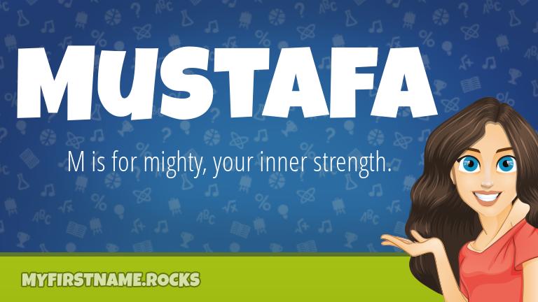 My First Name Mustafa Rocks!