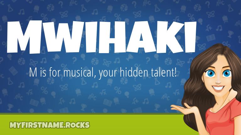 My First Name Mwihaki Rocks!