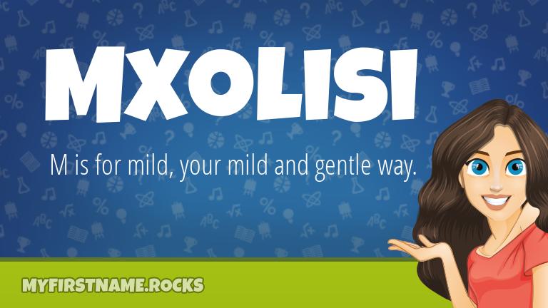 My First Name Mxolisi Rocks!