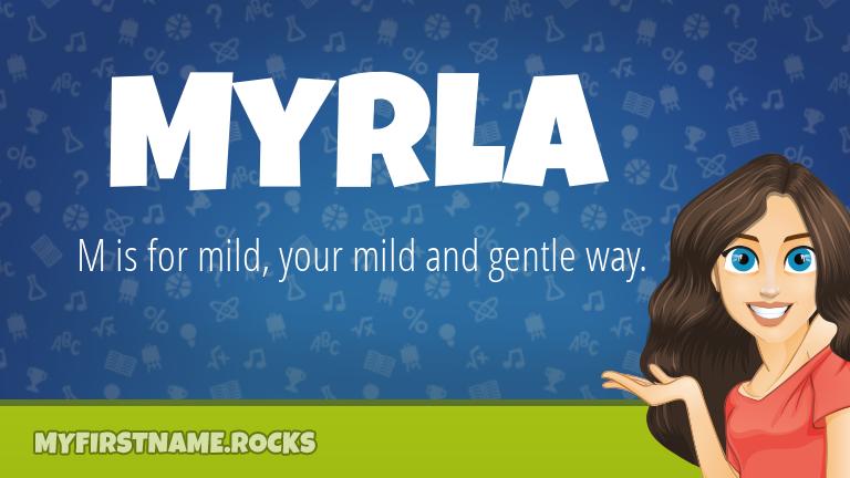 My First Name Myrla Rocks!