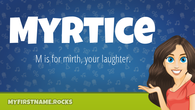 My First Name Myrtice Rocks!