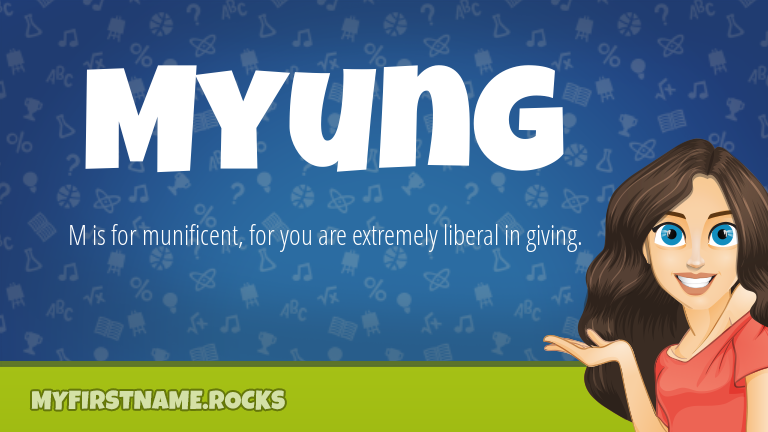 My First Name Myung Rocks!