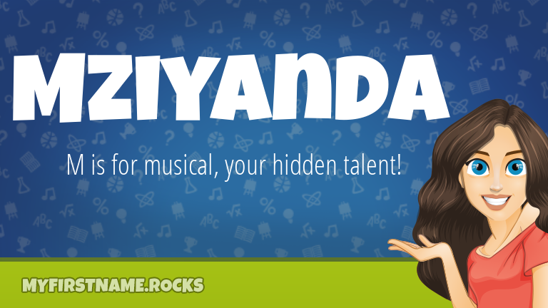 My First Name Mziyanda Rocks!