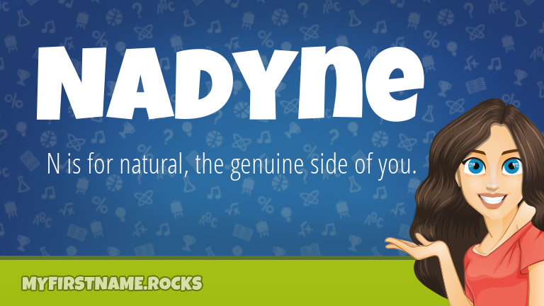 My First Name Nadyne Rocks!