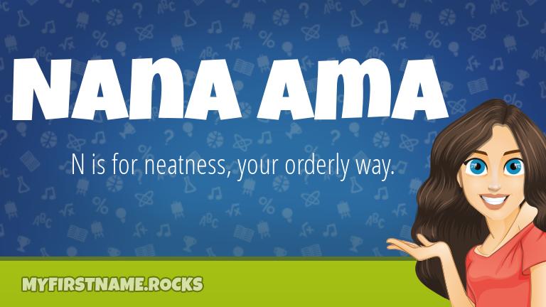 My First Name Nana Ama Rocks!