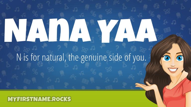 My First Name Nana Yaa Rocks!