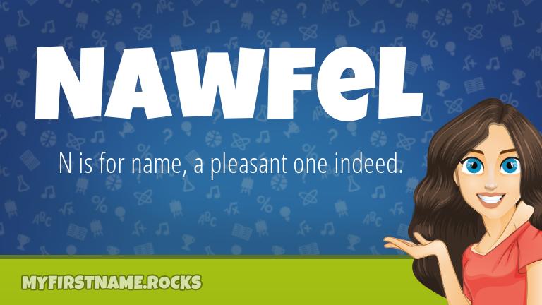 My First Name Nawfel Rocks!