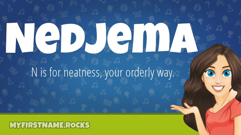My First Name Nedjema Rocks!