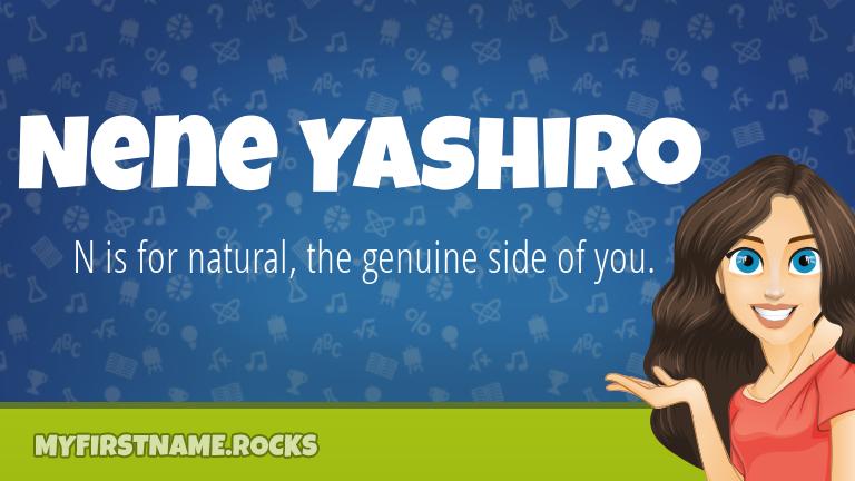 My First Name Nene Yashiro Rocks!