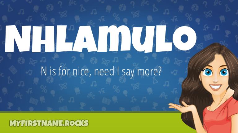My First Name Nhlamulo Rocks!