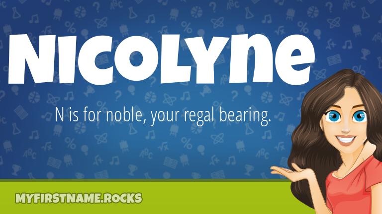 My First Name Nicolyne Rocks!