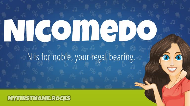 My First Name Nicomedo Rocks!