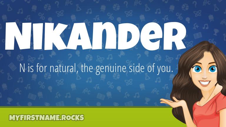 My First Name Nikander Rocks!
