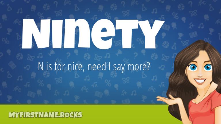 My First Name Ninety Rocks!