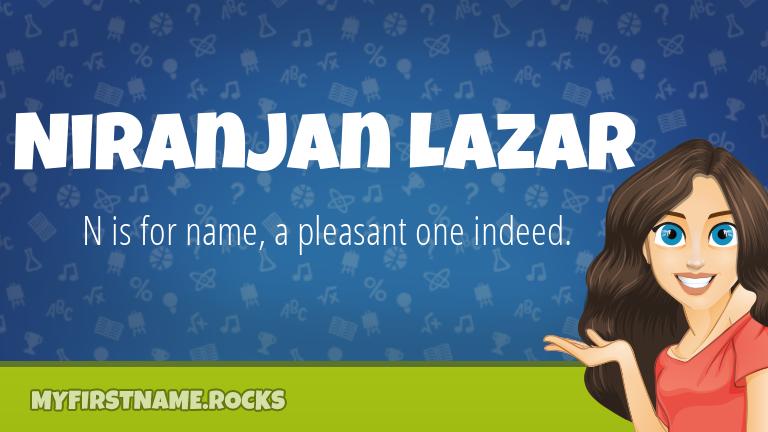 My First Name Niranjan Lazar Rocks!