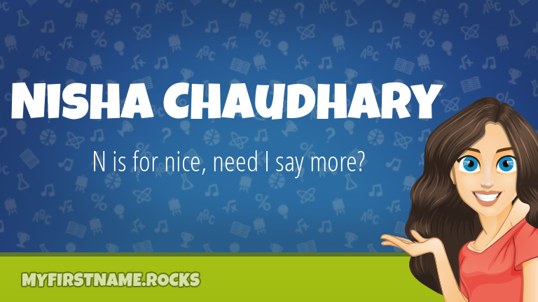 My First Name Nisha Chaudhary Rocks!