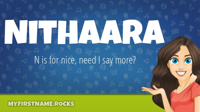 My First Name Nithaara Rocks!