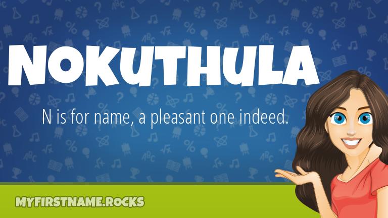 My First Name Nokuthula Rocks!