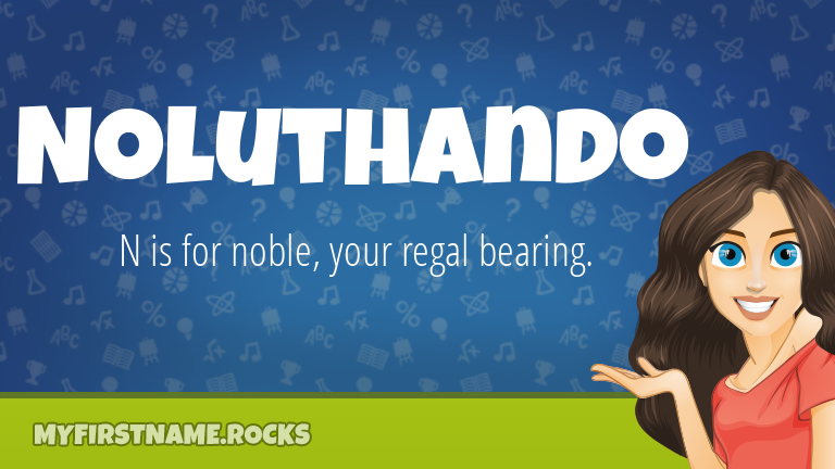 My First Name Noluthando Rocks!