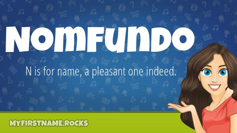 My First Name Nomfundo Rocks!