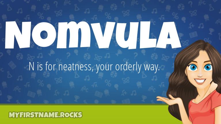 My First Name Nomvula Rocks!