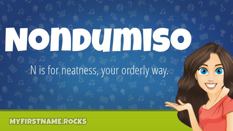 My First Name Nondumiso Rocks!