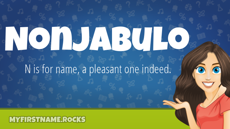 My First Name Nonjabulo Rocks!