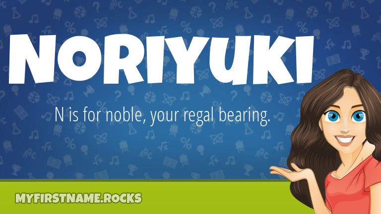 My First Name Noriyuki Rocks!