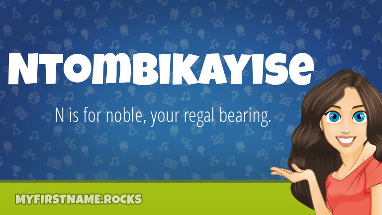 My First Name Ntombikayise Rocks!