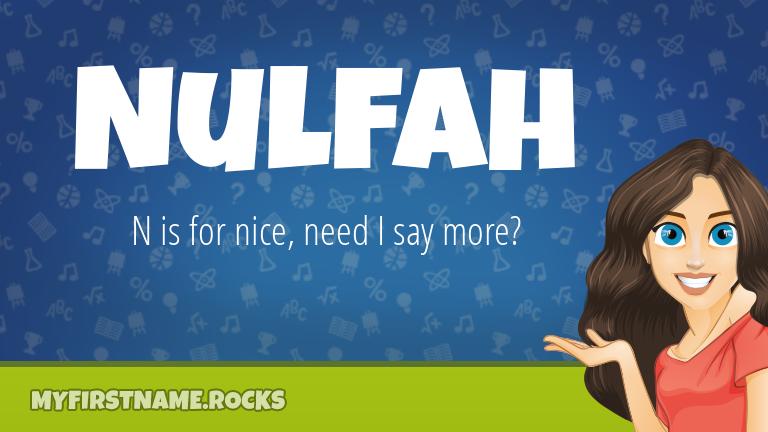 My First Name Nulfah Rocks!