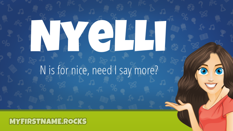 My First Name Nyelli Rocks!