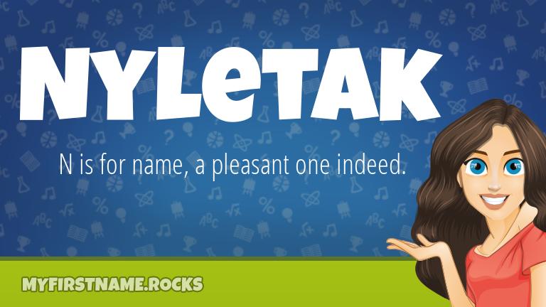 My First Name Nyletak Rocks!