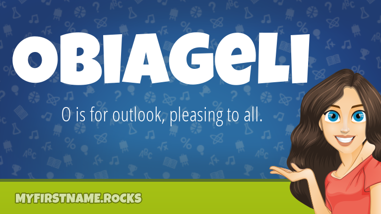 My First Name Obiageli Rocks!